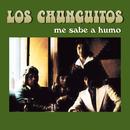 Me Sabe a Humo/Los Chunguitos