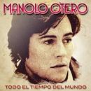 Todo El Tiempo Del Mundo/Manolo Otero