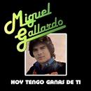 Hoy Tengo Ganas De Ti/Miguel Gallardo