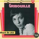 Mourir De Joie/Gribouille