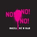 Inaczej Niz W Raju [Radio Edit] (Radio Edit)/NO!NO!NO!