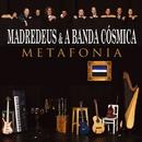 Metafonia/Madredeus & A Banda Cósmica