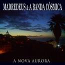 A Nova Aurora/Madredeus & A Banda Cósmica
