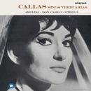 Callas sings Verdi Arias - Callas Remastered/Maria Callas