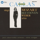 Callas sings Mozart, Beethoven & Weber Arias - Callas Remastered/Maria Callas