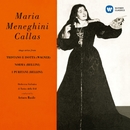 Callas sings Arias from Tristano e Isotta, Norma & I puritani - Callas Remastered/Maria Callas