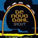 Shout/De Novo Dahl