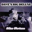 Miss Fortune/Dave's Big Deluxe