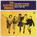 Too Much To Dream - Original Group Recordings: Reprise 1966-1967/The Electric Prunes