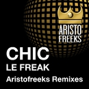 Chic & Aristofreeks Le Freak Remixes/Chic