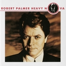 Heavy Nova (Bonus Tracks Version)/Robert Palmer