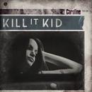 Caroline/Kill It Kid