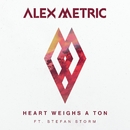 Heart Weighs A Ton (feat. Stefan Storm)/Alex Metric