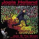 Jack O The Green: Small World Big Band Friends 3/Jools Holland & his Rhythm & Blues Orchestra