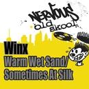 Warm Wet Sand / Sometimes As Silk/Winx