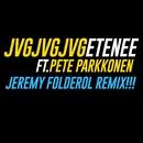 Etenee (Jeremy Folderol Remix) [feat. Pete Parkkonen]/JVG