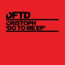 Do To Me EP/Cristoph