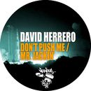 Don't Push Me / Mr. Jackin'/David Herrero