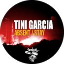Absent / Stay/Tini Garcia