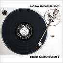 Bad Boy Dance Mixes Vol. 2/Bad Boy Dance Mixes