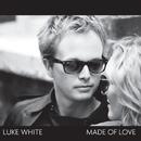 Made Of Love/Luke White