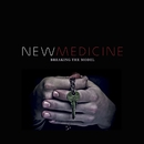 Breaking The Model/New Medicine