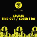 Find Out / Could I Do/Cassian