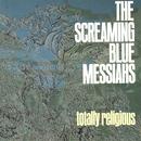 Totally Religious/Screaming Blue Messiahs
