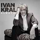 Always/Ivan Kral