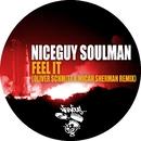 Feel It - Oliver Schmitz & Micah Sherman/Niceguy Soulman