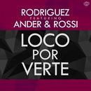 Loco por verte (feat. Ander & Rossi) (Single)/Rodriguez