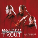 Face The Music (Live on Tour)/Walter Trout