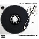Bad Boy Dance Mixes Volume 4/Bad Boy Dance Mixes
