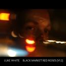Black Market Red Roses (V1.2)/Luke White