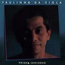 Prisma Luminoso/Paulinho da Viola