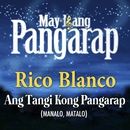 Ang Tangi Kong Pangarap/Rico Blanco