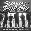 Syawal Tanpamu (feat. Farhan, Nawi & G 5Forty2)/NtahSape2Ntah