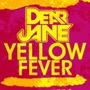 Yellow Fever/Dear Jane