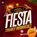 La fiesta (Single)/Charly Rodriguez