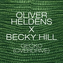 Gecko (Overdrive)/Oliver Heldens & Becky Hill