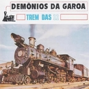Trem das Onze/Demônios da Garoa