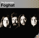 The Essentials: Foghat/Foghat