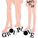 Ways To Go/Grouplove