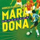 Maradona/Mirkka & Madrugada