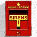 Sirens (feat. Audiotwinz) [Original Mix]/Wolfpack