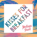 Kisses For Breakfast (feat. Popcaan)/Melissa Steel