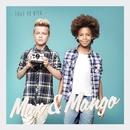 Tout va bien/Max & Mango