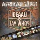 Afrikan tähti/Ideaali & Jay Who?