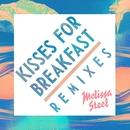 Kisses For Breakfast (feat. Popcaan) [Remixes]/Melissa Steel