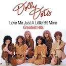Dolly Dots - Love Me Just A Little Bit More / Greatest Hits (IA EP Bundle)/Dolly Dots